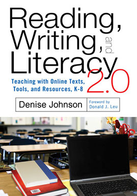 Reading, Writing, and Literacy 2.0: Teaching With Online Texts, Tools, and Resources, K–8