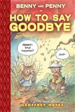 benny and penny and how to say goodbye
